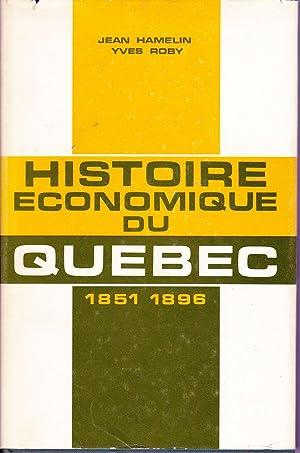 Histoire économique du Québec, 1851-1896.: HAMELIN, Jean /