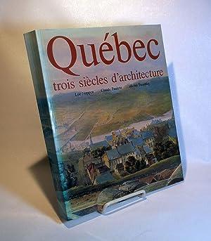 Québec, Trois siècles d'architecture: NOPPEN, Luc /