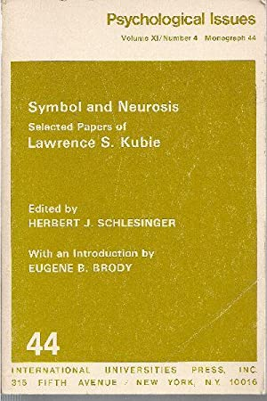 Symbol and Neurosis. Selected Papers of Lawrence S. Kubie.