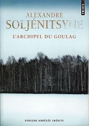 L'archipel du Goulag, 1918-1956. Essai d'investigation littéraire.: SOLJÉNITSYNE, Alexandre