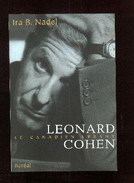 Leonard Cohen, le Canadien errant: NADEL, Ira B.