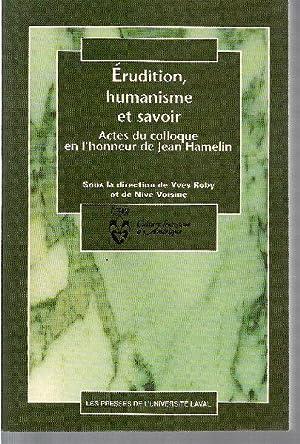 Érudition, humanisme et savoir. Actes du colloque en l'honneur de Jean Hamelin.: ROBY, ...