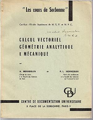 Calcul vectoriel, géométrie analytique & mécanique.: HENNEQUIN, A. /