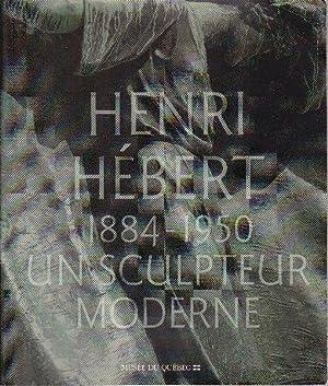 Henri Hébert, 1884-1950. Un sculpteur moderne.: BROOKE, Janet M.