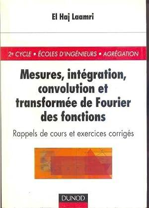 Mesures, intégration, convolution et transformée de Fourier: LAAMRI, El Haj