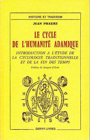 Le cycle de l'humanité adamique. Introduction à: PHAURE, Jean