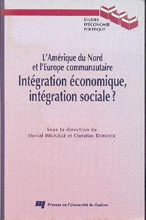 L'Amérique du Nord et l'Europe communautaire. Intégration: BRUNELLE, Dorval /