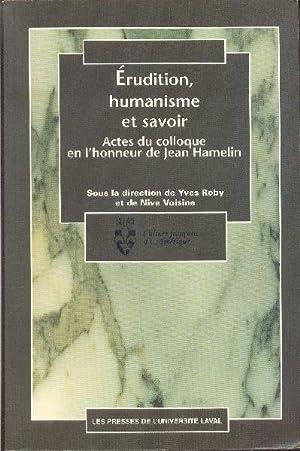 Érudition, humanisme et savoir. Actes du colloque: ROBY, Yves /