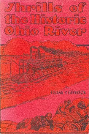 Thrills of the Historic Ohio River.