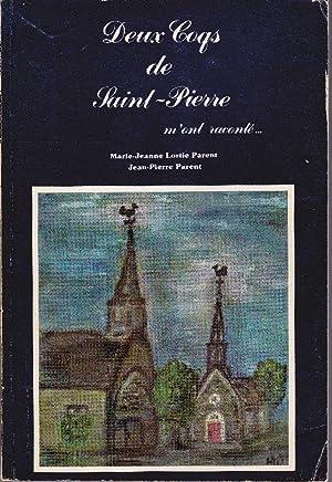 Deux Coqs de Saint-Pierre m'ont raconté.: LORTIE PARENT, Marie-Jeanne