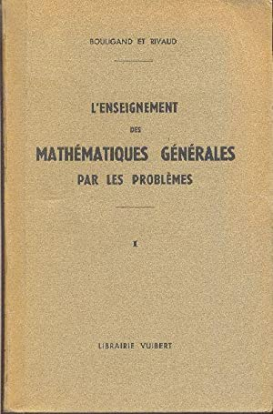 L'Enseignement Des Mathématiques Générales par les Problèmes ( ...