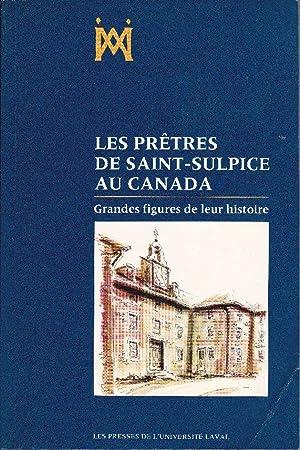 Les prêtres de Saint-Sulpice au Canada. Grandes figures de leur histoire.: DEVILLE, Raymond (...