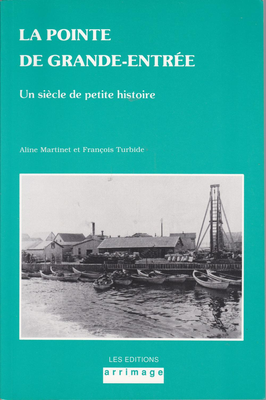 La Pointe de Grande-Entrée. Un siècle de petite histoire.