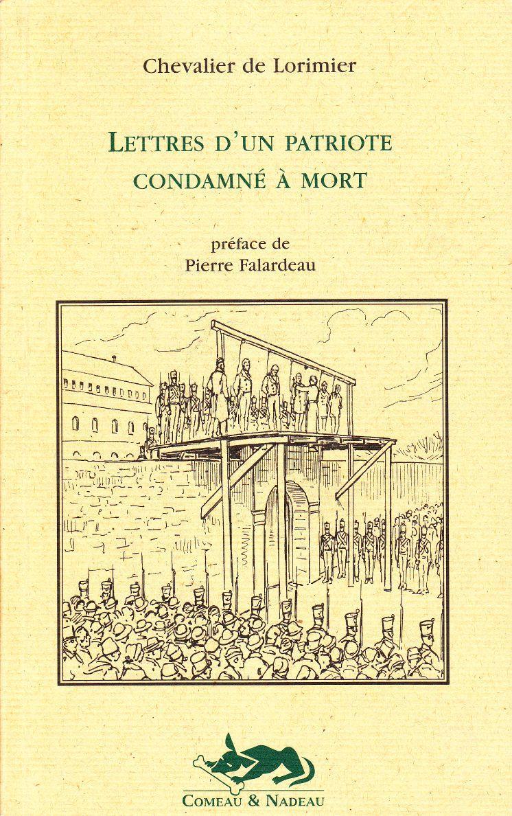 Lettres D Un Patriote Condamne A Mort By Chevalier De Lorimier Bon Broche 1997 Librairie A La Bonne Occasion 2