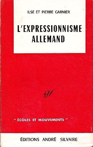 L'expressionnisme allemand.: GARNIER, Ilse / GARNIER, Pierre
