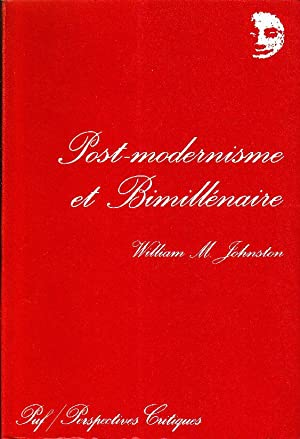 Post-modernisme et Bimillénaire. Le culte des anniversaires: JOHNSTON, William M.