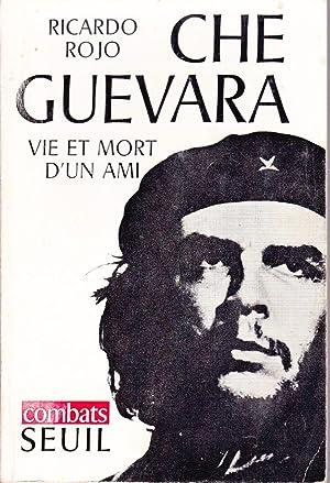 Che Guevara. Vie et mort d'un ami.: ROJO, Ricardo