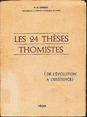 Les 24 Thèses thomistes (de l'évolution à l'existence): GRENET, P. B...