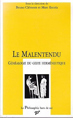 Le Malentendu. Généalogie du geste herméneutique.: CLÉMENT, Bruno / ESCOLA, ...