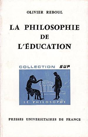 La philosophie de l'éducation.: REBOUL, Olivier