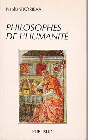 Philosophes de l'humanité (Grèce, Rome, Inde, Chine,: KORIBAA, Nabhani