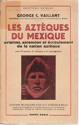 Les Aztèques du Mexique.: VAILLANT, George C.