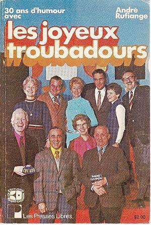 30 ans d'humour avec les Joyeux Troubadours.: RUFIANGE, André