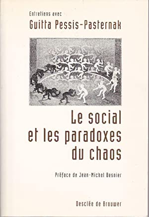 Le social et les paradoxes du chaos.: PESSIS-PASTERNAK, Guitta (entretiens