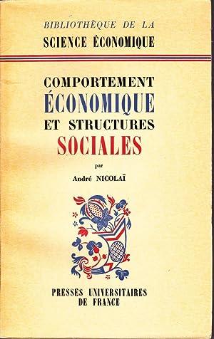 Comportement économique et structures sociales.: NICOLAÏ, André