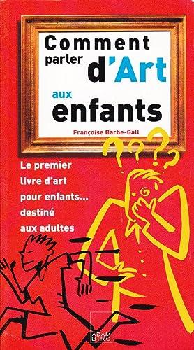 Comment parler d'art aux enfants. Le premier: BARBE-GALL, Françoise.