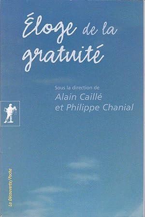 Éloge de la gratuité.: CAILLÉ, Alain / CHANIAL, Philippe