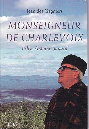 Monseigneur de Charlevoix, Félix-Antoine Savard.: DES GAGNIERS, Jean