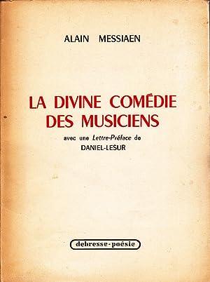 La divine comédie des musiciens.: MESSIAEN, Alain