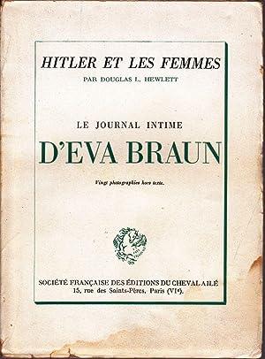 Hitler et les femmes. / Le journal: HEWLETT, Douglas L.