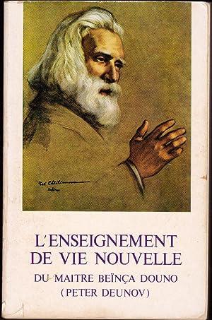 L'enseignement de vie nouvelle du maître Beïnça: DEUNOV, Peter (
