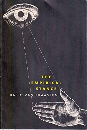 The Empirical Stance.: VAN FRAASSEN, Bas