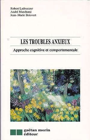 Les troubles anxieux. Approche cognitive et comportementale.: LADOUCEUR, Robert /