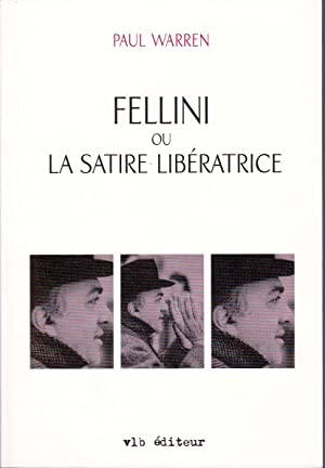 Fellini ou La Satire libératrice.