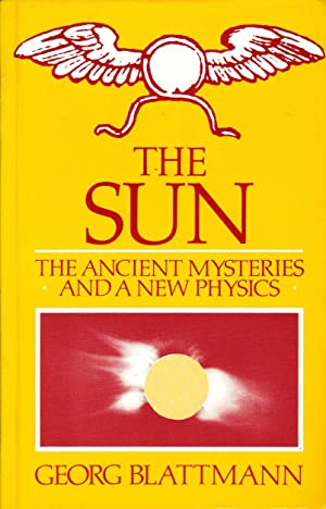 The Sun. The Ancient Mysteries and a New Physics.