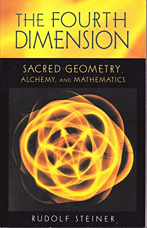 The Fourth Dimension. Sacred Geometry, Alchemy, and Mathematics.