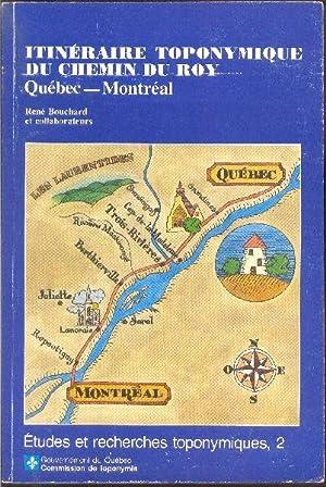 Itinéraire toponymique du Chemin du Roy, Québec-Montréal.: BOUCHARD, René