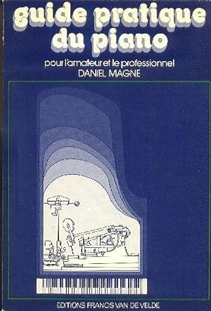 Guide pratique du piano. Pour l'amateur et le professionnel.: MAGNE, Daniel