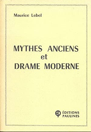 Mythes anciens et drame moderne.: LEBEL, Maurice