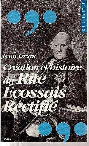 Création et histoire du Rite écossais rectifié.: URSIN, Jean