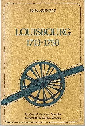 Louisbourg, 1713-1758.: ARSENAULT, Bona