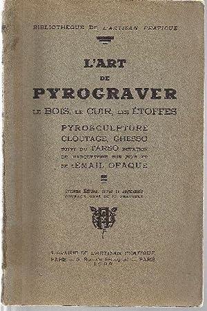 L'art de pyrograver le bois, le cuir,: L'Artisan pratique