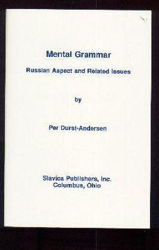 Mental Grammar. Russian Aspect and Related Issues: DURST-ANDERSEN, Per