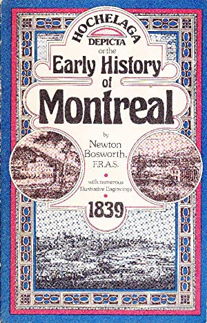 Hochelaga Depicta or the Early History of: BOSWORTH, Newton
