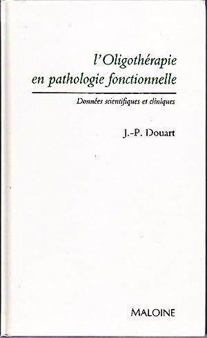 L'oligothérapie en pathologie fonctionnelle. Données scientifiques et cliniques....