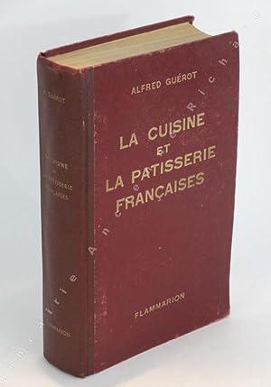 La cuisine et la pâtisserie françaises.: GUÉROT Alfred